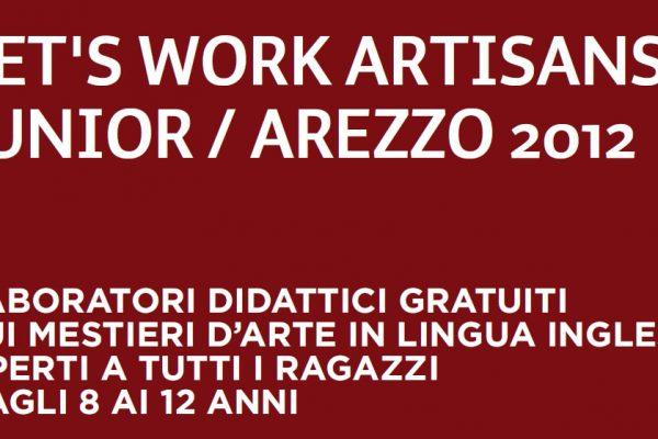 Let's Work Artisans! Junior sbarca in terra di Arezzo